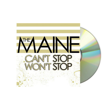 THE MAINE Can't Stop Won't Stop CD